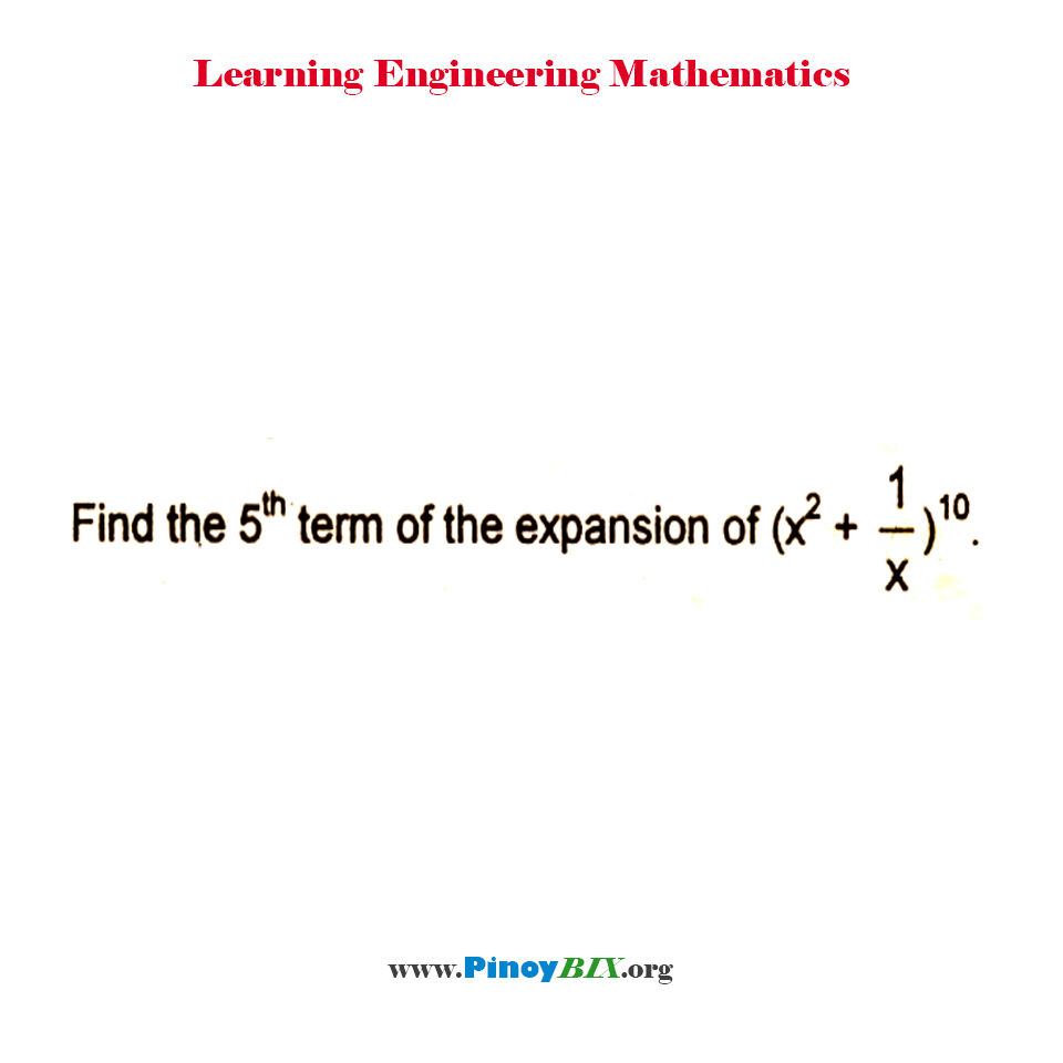 Find the 5th term of expansion of (x^2 + 1/x)^10.