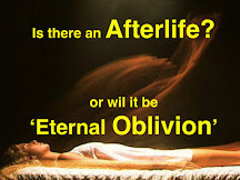 An 'AfterLife' Or 'Eternal Oblivion' - Is It Just A Concept Or Is It Reality?