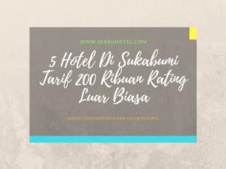 5 Hotel Di Sukabumi Tarif 200 Ribuan Rating Luar Biasa
