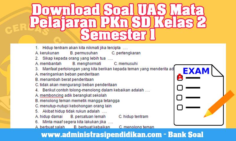 Download Soal UAS Mata Pelajaran PKn SD Kelas 2 Semester 1