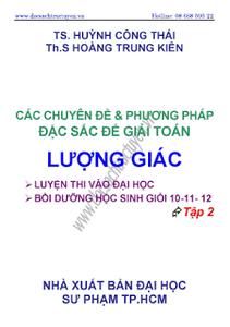 Các chuyên đề và phương pháp đặc sắc để giải toán lượng giác: Tập 2 - Huỳnh Công Thái, Hoàng Trung Kiên