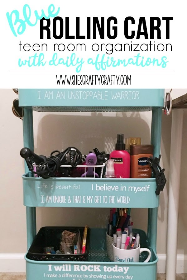 blue rolling cart teen room organization with daily affirmations