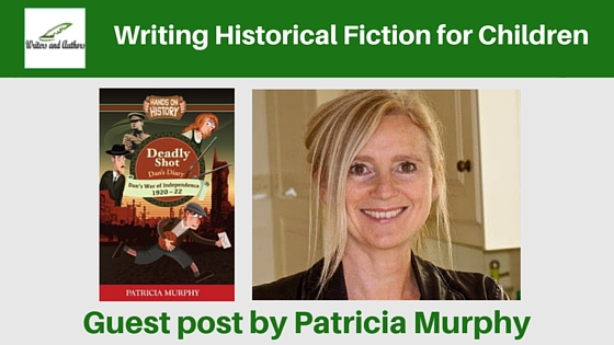 Writing Historical Fiction for Children, guest post by Patricia Murphy #Writing #Writers