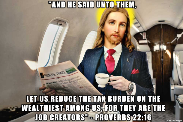 Republican Jesus on his private Jet explains taxes