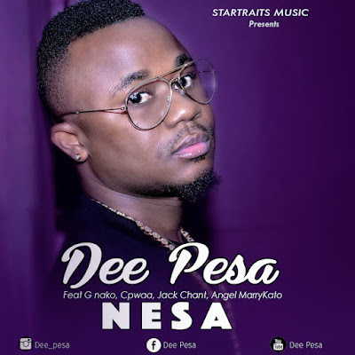 Dee pesa Ft. G nako, Cpwaa, Angel, Jack chant - Nesa