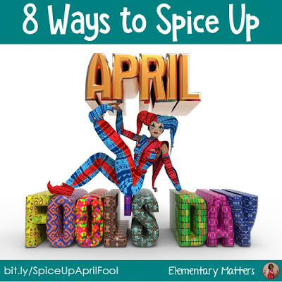 8 Ways to Spice Up April Fool's Day! Here are 8 different ways for elementary children to have fun on April Fool's Day, but keep on learning as well!