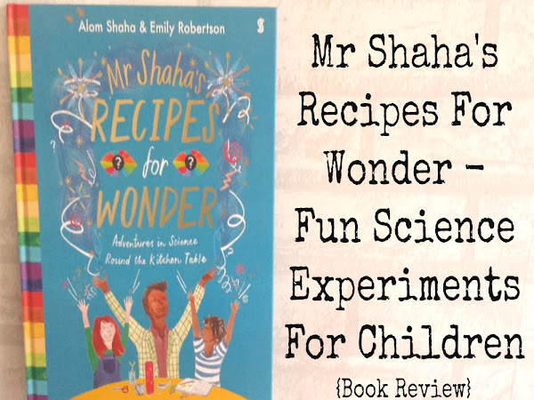 Mr Shahas Recipes For Wonder - Fun Science Experiments For Children {Book Review}