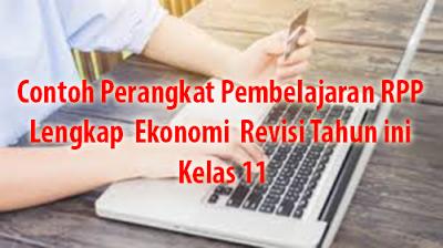 Contoh Perangkat Pembelajaran RPP Lengkap  Ekonomi  Revisi Tahun ini Kelas 11