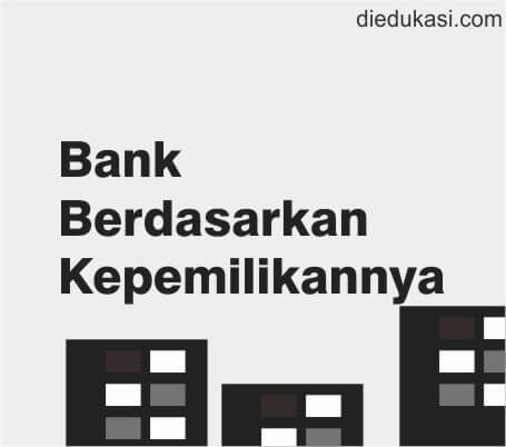 Penjelasan Bank Berdasarkan Kepemilikannya