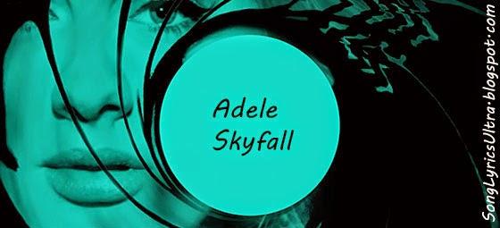 TOP Song Lyrics: Adele – Skyfall Lyrics