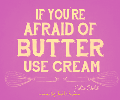 Inspiration Quote Julia Childs about Butter and Cream