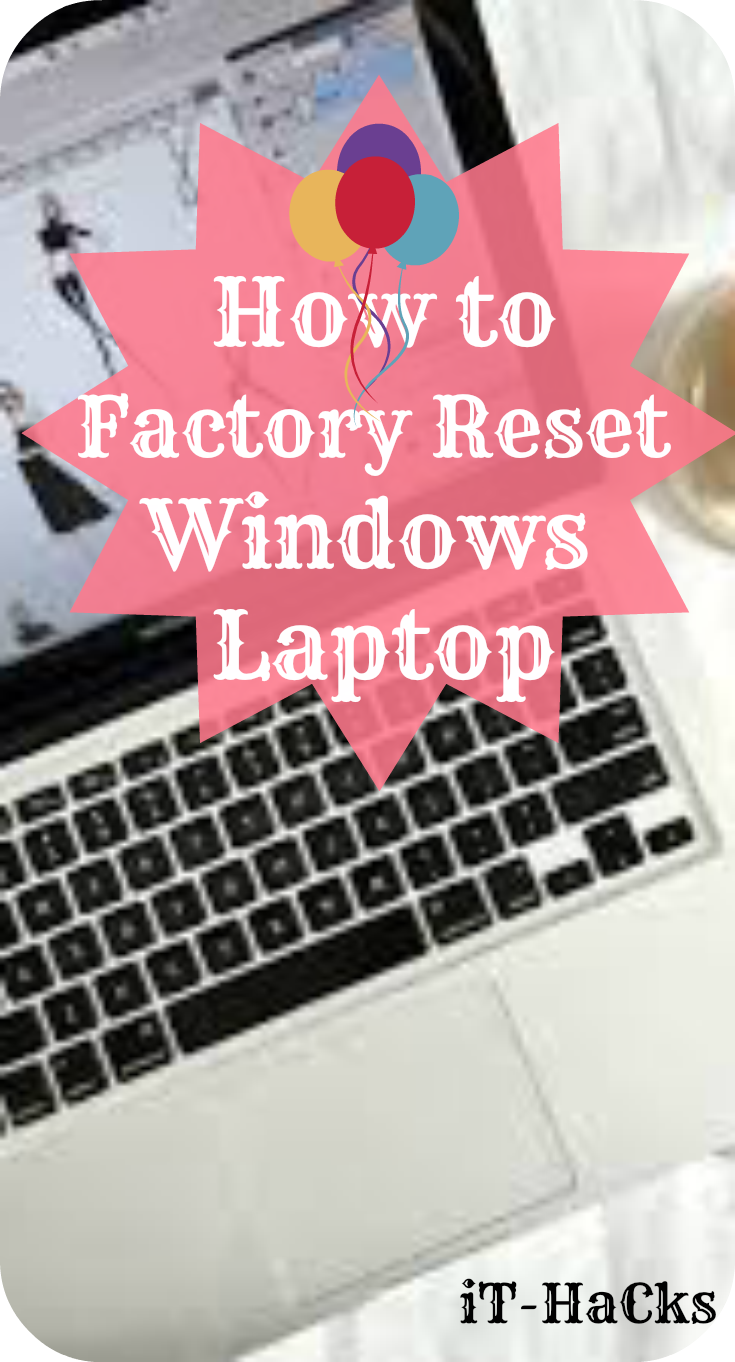 It hacks how to factory reset window laptop 5 ways to refresh heres our guide to factory resetting a pc laptop or tablet running windows 10 8 81 or 7 see also how to activate windows ccuart Choice Image