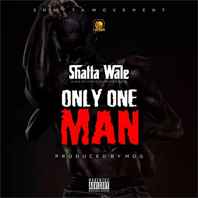 Download Audio | Shatta Wale - Only One Man