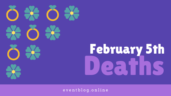 February 5th Death Of Top Persons - EventBlog