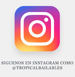 Siguenos en Instagram como @tropicalbailables