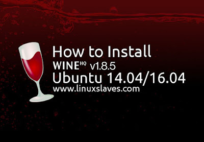 Install Latest Wine 1.8.5 Stable in Ubuntu 14.04 and 16.04 LTS