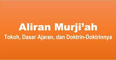 Aliran Murji'ah Tokoh, Dasar Ajaran, Doktrin Doktrinnya