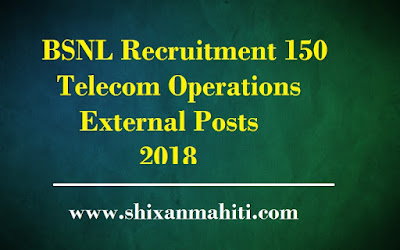 BSNL Recruitment 150 Telecom Operations External Posts 2018