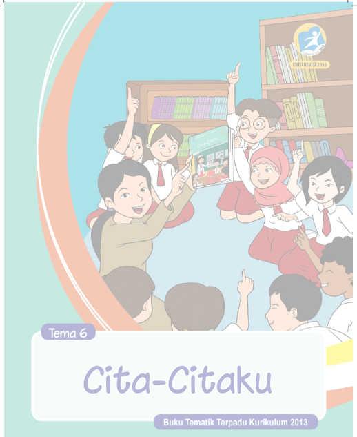 Buku Guru Kelas 4 SD Kurikulum 2013 Revisi Tema 6 Cita-citaku
