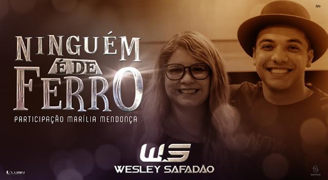 Wesley Safadão - Ninguém é de ferro  Part. Marilia Mendonça