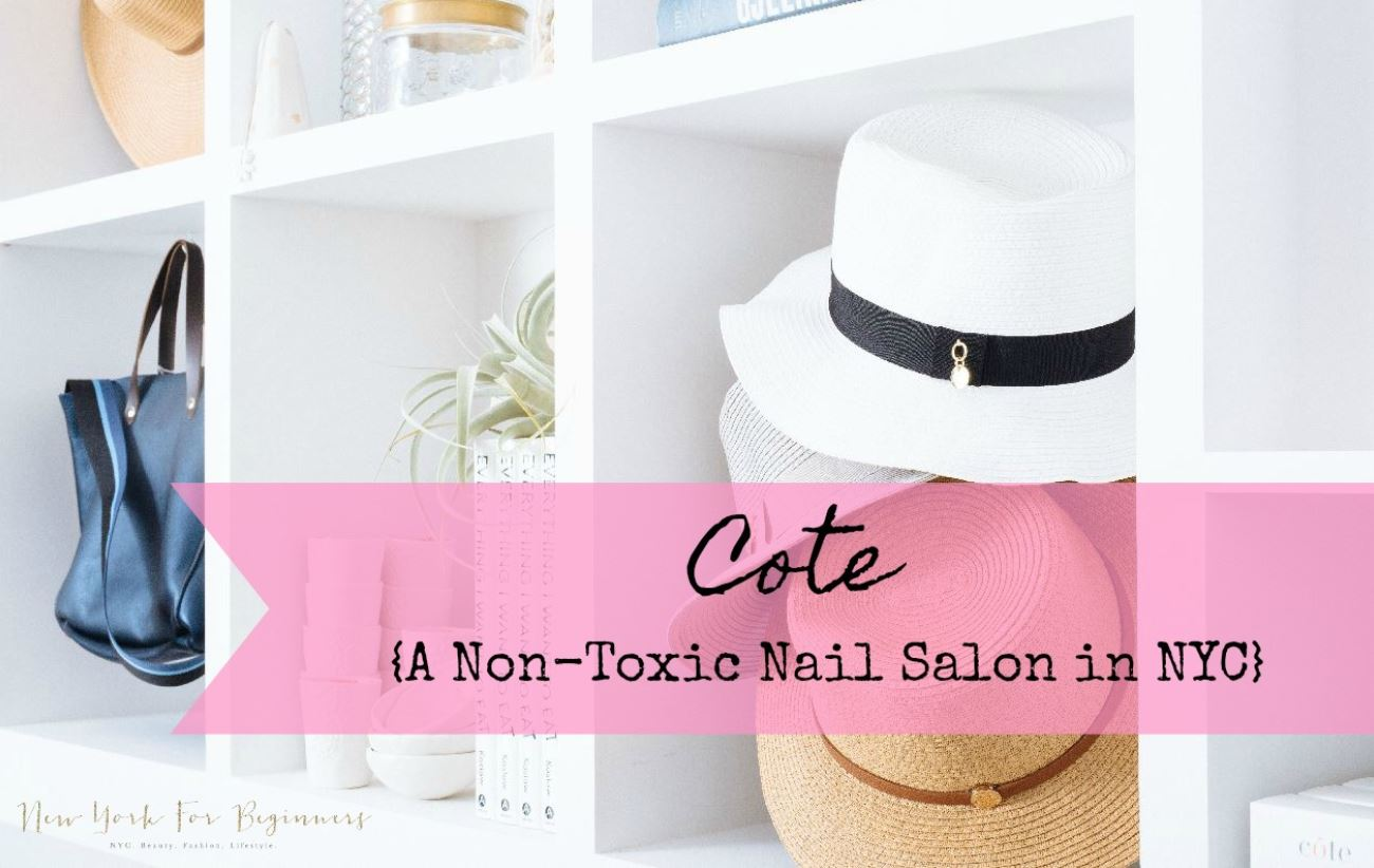 review of cote, a non toxic and 10-free nail salon in New York City at www.newyorkforbeginners.com