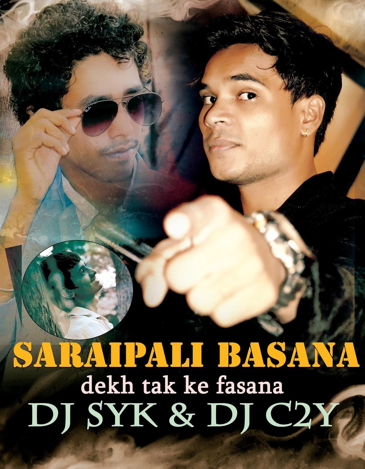 Saraipali Basana Dekh Tak Ke Fasana Exclusive Remix DJ SYK
