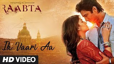 Ik Vaari Aa Lyrics - Arijit Singh, Sushant, Kriti | Raabta 2017