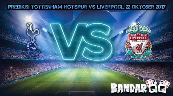 Prediksi Tottenham Hotspur vs Liverpool 22 Oktober 2017 Prediksi%2BTottenham%2BHotspur%2Bvs%2BLiverpool%2B22%2BOktober%2B2017
