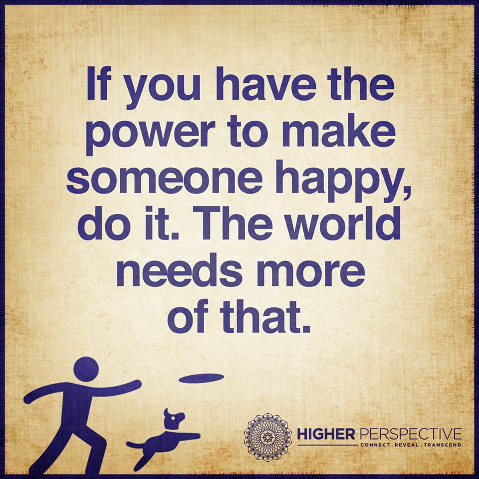 To Make Others Happy Quotes: Power To Make Someone Happy