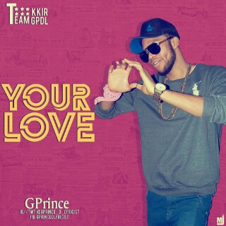 "Gprince – ""Your Love"""