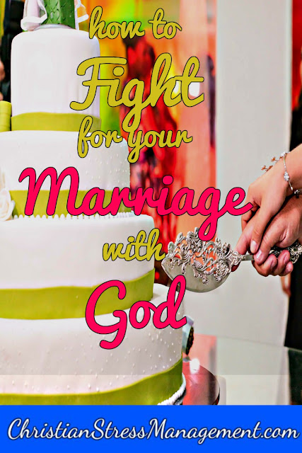 How to fight for your marriage with God