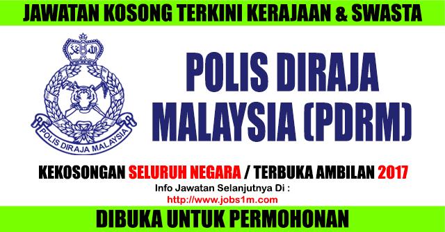 Jawatan Kosong Polis DiRaja Malaysia (PDRM) - Terbuka 2017