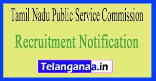Tamil Nadu Public Service Commission TNPSC Recruitment Notification 2017