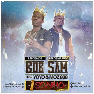 Bob Sam Feat. Yoyo & Moz 808 - 1 Sonho (Prod. Moz 808)