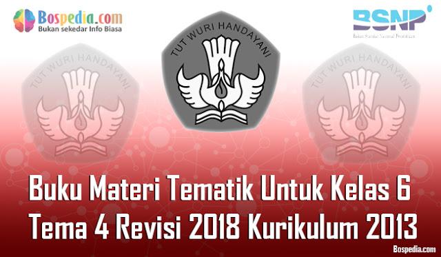 Buku Materi Tematik Untuk Kelas 6 Tema 4 Revisi 2018 Kurikulum 2013