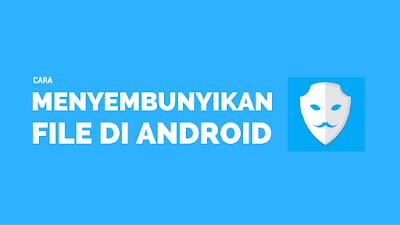 Tutorial Gampang Menyembunyikan File di Android 5