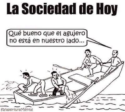 la sociedad de hoy, qué bueno que el agujero no está en nuestro lado