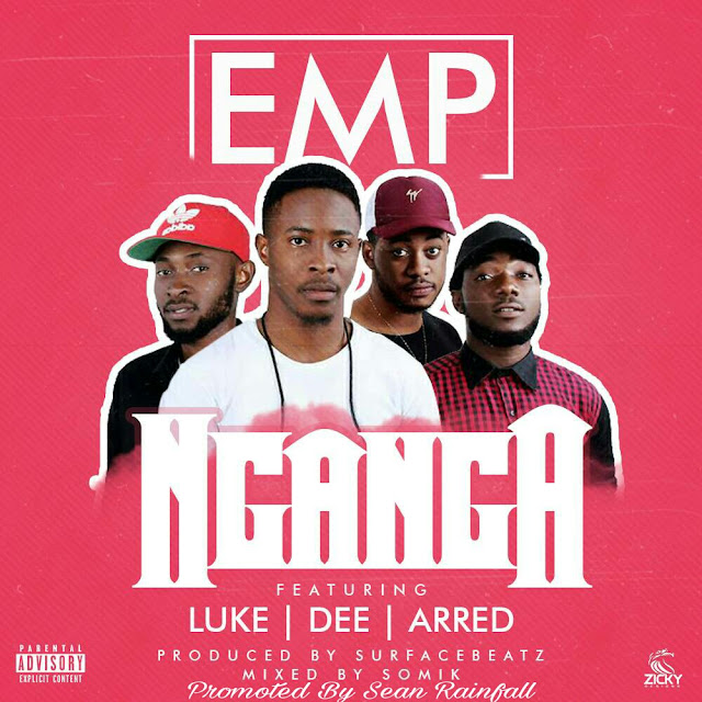 MUSIC: E.M.P Ft Luke Nathans x Dee x Arred – Nganga |@iamErhymes