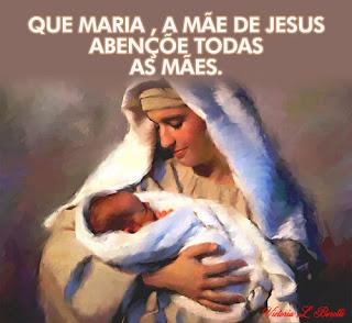 Nos Caminhos do Senhor: MARIA, MÃE COMO AS NOSSAS MÃES