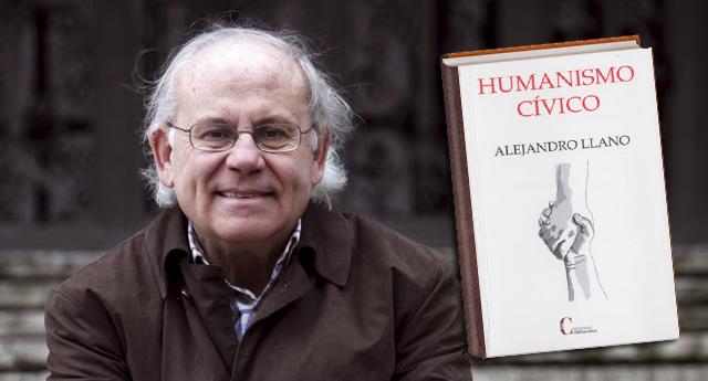 Alejandro Llano - Humanismo Cívico