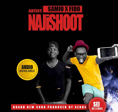 Download Audio | Samio X Fido - Najishoot