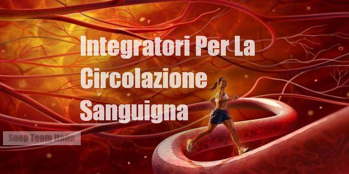 integratori per circolazione sanguigna