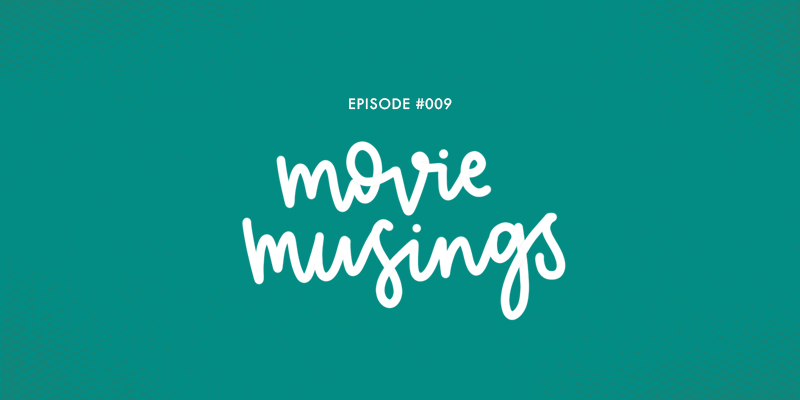 Rants and Reviews episode 009 - Movie Musings we're talking all about our favourite book to movie adaptations ( Hand Lettering of Movie Musings)