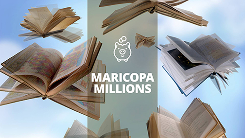 banner for Maricopa Millions.  Images of books and an illustrated piggy bank.