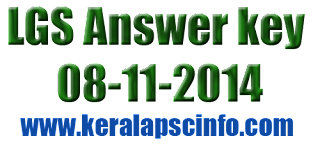 Download Kerala PSC Last Grade Servant Answer key . Kerala PSC LGS Examination conducted today (8 Nov 2014). Today Last Grade Examination conducted in Idukki and Kozhikode, Download Kerala PSC Last Grade Servant Answer key 2014, Download PSC LGS  Answer key 8-11-2014, Last Grade Servant Answer key Idukki and Kozhikode, Kerala PSC Last Grade Servant Solved paper 8/11/2014