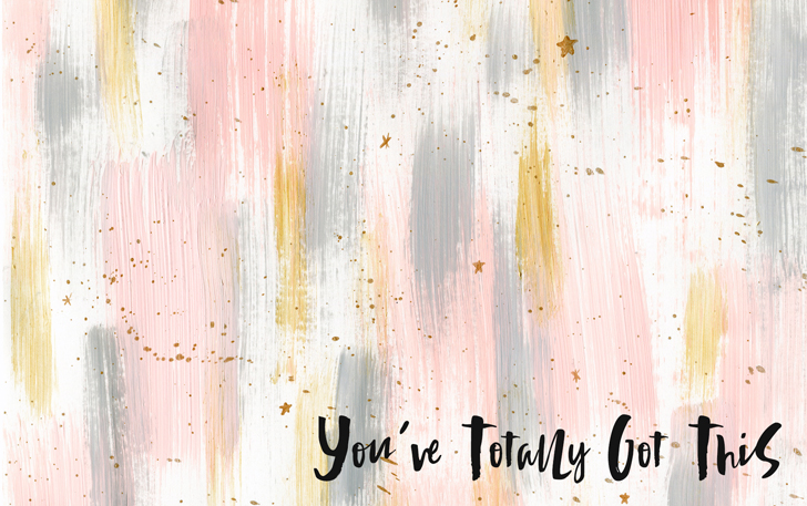 You've Totally Got This Desktop Wallpaper