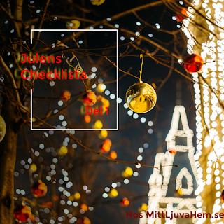julens checklista, få en lugnare jul, jultips, att göra innan jul, svensk livsstilsblogg, svenska bloggare svensk vardagsblogg, svensk pysselblogg, svensk matblogg, mitt ljuva hem