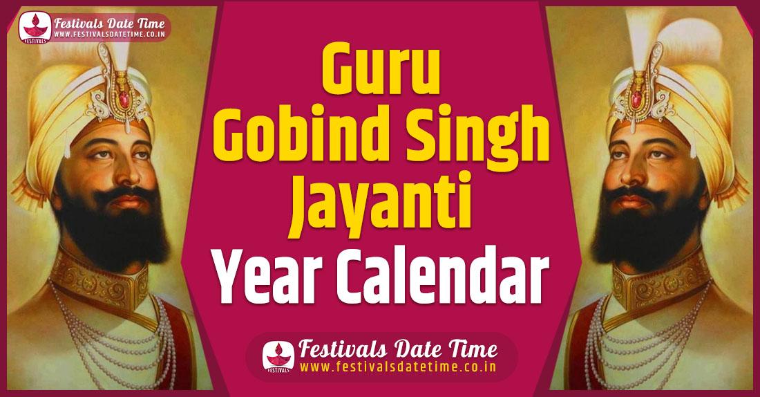 Guru Gobind Singh Jayanti Year Calendar, Guru Gobind Singh Jayanti Schedule