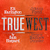 Sam Shepard's TRUE WEST starring Kit Harington and Johnny Flynn to play at London's Vaudeville Theatre from November