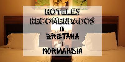 Hoteles recomendados en Bretaña y Normandía